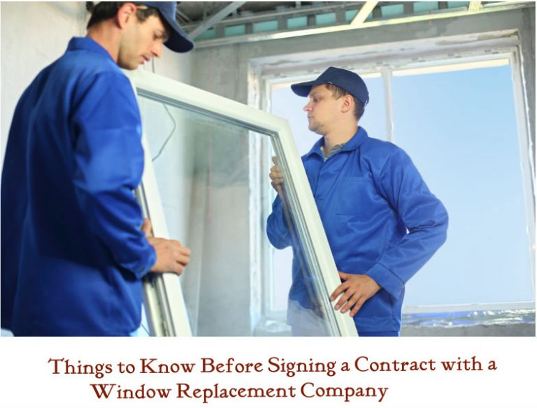Things To Know Before Signing A Contract With A Window Replacement Company