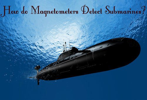 How Do Magnetometers Detect Submarines?