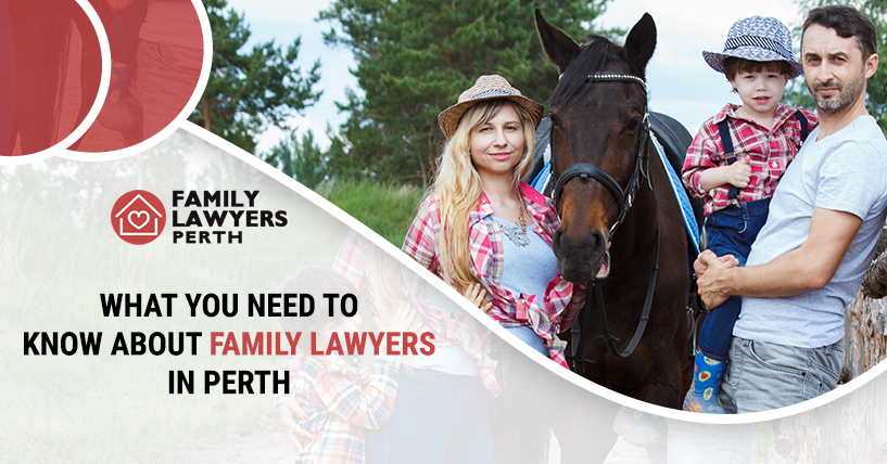 What you need to know about Family lawyers in Perth